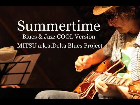 Japanese BLUES-ROCK/Summertime - Guitar & Piano COOL Cover!!